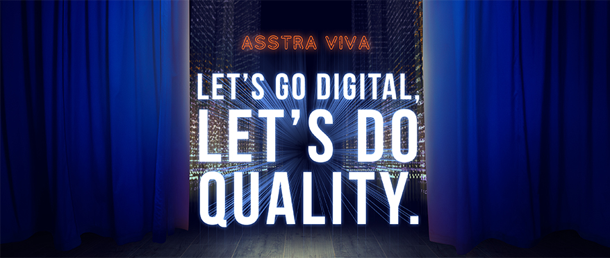 AsstrA Viva: Let's Go Digital, Let's Do Quality.